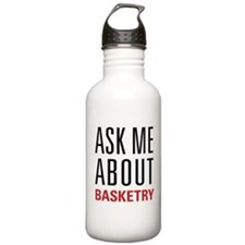 Basketry - Ask Me Abou Water Bottle