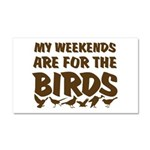 Weekends for the Birds Car Magnet 20 x 12