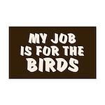 Job for the Birds Rectangle Car Magnet