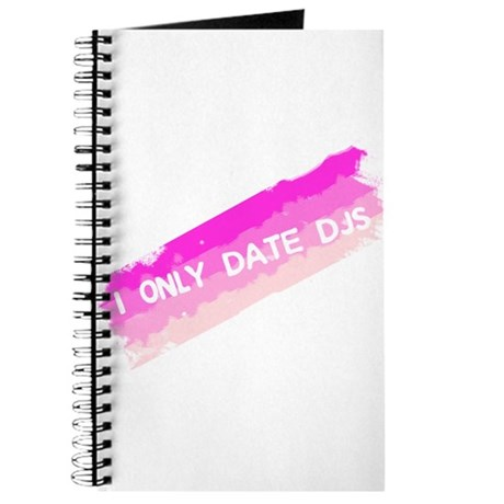 I Only Date DJs Journal
