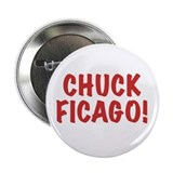 Chuck Ficago! Button
