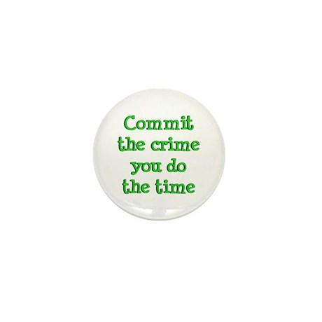 Commit the crime Mini Button