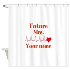 Personalizable Future Mrs. __ Shower Curtain