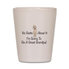 No Butts Great Grandpa To Be Shot Glass