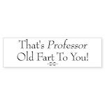 Professor Old Fart Bumper Sticker