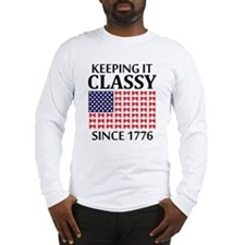 Keeping It Classy Since 1776 Long Sleeve T-Shirt