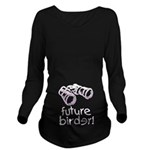 Future Birder Long Sleeve Maternity T-Shirt