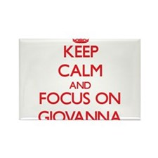 Keep Calm and focus on Giovanna Magnets