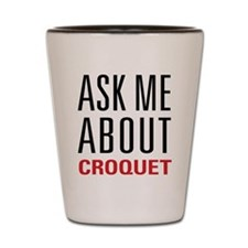 Croquet - Ask Me About Shot Glass
