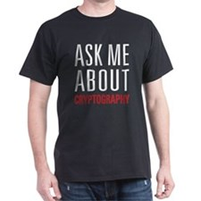 Cryptography - Ask Me About T-Shirt