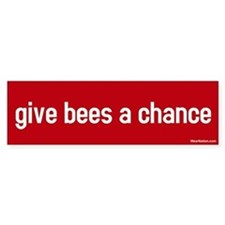 Give bees a chance Bumper Bumper Sticker