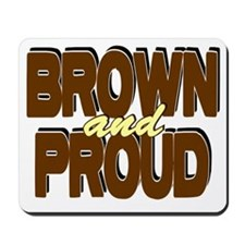 Brown and Proud Mousepad