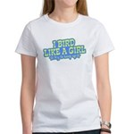 Bird Like a Girl... Keep Up! Women's T-Shirt