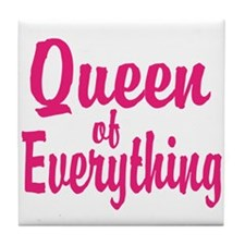 Queen of everything Tile Coaster