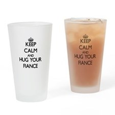 Keep Calm and Hug your Fiance Drinking Glass