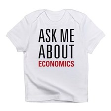 Economics - Ask Me About - Infant T-Shirt