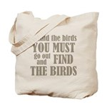 To Find The Birds Tote Bag