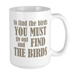 To Find The Birds Large Mug