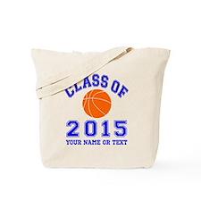 Class Of 2015 Basketball Tote Bag