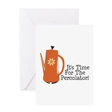 It's Time For The Percolator! Greeting Cards