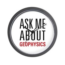 Geophysics - Ask Me About - Wall Clock