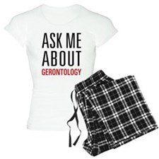 Gerontology - Ask Me About pajamas