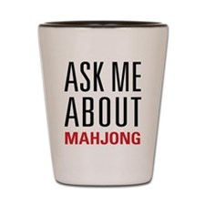 Mahjong - Ask Me About - Shot Glass