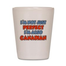 Not Just Perfect Canadian Shot Glass