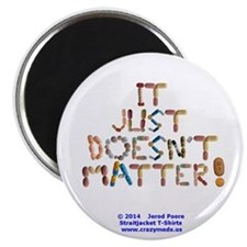 It Just Doesnt Matter! White Magnets