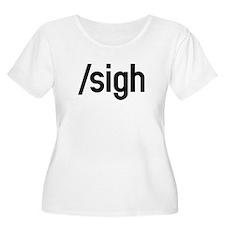 /sigh T-Shirt