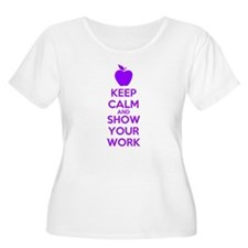 Keep Calm and Show Your Work Plus Size T-Shirt