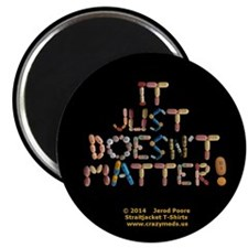 "It Just Doesnt Matter! Black 2.25"" Magnets 10"