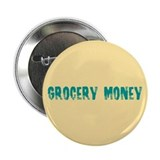 "Grocery Money 2.25"" Button (10 pack)"