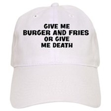 Give me Burger And Fries Baseball Cap