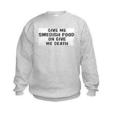 Give me Swedish Food Sweatshirt