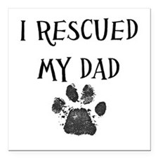 I Rescued My Mom (Dog Rescue) Square Car Magnet 3""