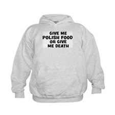 Give me Polish Food Hoodie