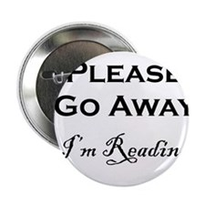 "Please Go Away Im Reading 2.25"" Button (100 pack)"