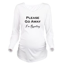 Please Go Away Im Reading Long Sleeve Maternity T-