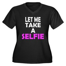 Let Me Take a Selfie Plus Size T-Shirt