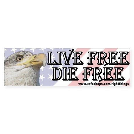 Live Free Die Free Patriotic Bumper Sticker