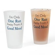 One Run Away Good Mood Drinking Glass