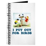 I Put Out For Birds Journal