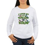 I Love My Backyard Bir Women's Long Sleeve T-Shirt