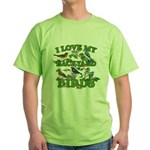 I Love My Backyard Birds Green T-Shirt