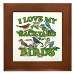 I Love My Backyard Birds Framed Tile