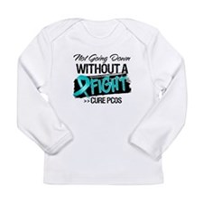 PCOS Not Going Down Long Sleeve Infant T-Shirt