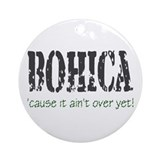 BOHICA...ain't over Ornament (Round)