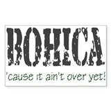 BOHICA...ain't over Rectangle Decal