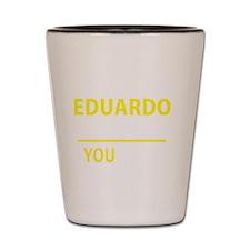 Cute Eduardo Shot Glass